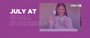 July 2020 at Small Business BC