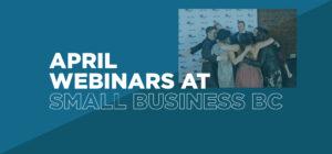 April at Small Business BC